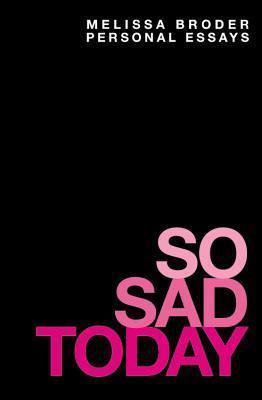 so-sad-today-melissa-broder